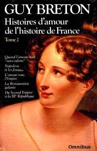 Histoires d'amour de l'histoire de France. Volume 2