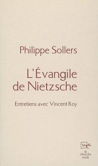 L'Evangile de Nietzsche : entretiens avec Vincent Roy