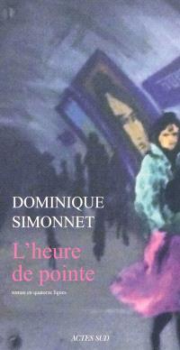 L'heure de pointe : roman en quatorze lignes
