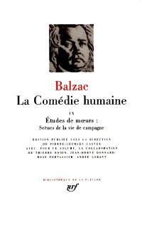 La Comédie humaine. Volume 9, Etudes de moeurs, scènes de la vie de campagne; Les Paysans; Le Médecin de campagne
