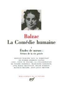 La Comédie humaine. Volume 1, Etudes de moeurs, scènes de la vie privée