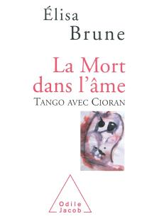 La mort dans l'âme : tango avec Cioran