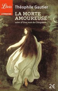 La morte amoureuse; Suivi de Une nuit de Cléopâtre