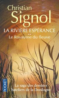 La rivière Espérance. Volume 2, Le royaume du fleuve