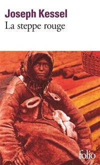 La steppe rouge : récits