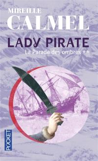 Lady pirate. Volume 2, La parade des ombres