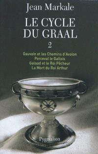 Le cycle du Graal. Volume 2