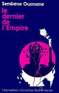 Le dernier de l'Empire : roman sénégalais