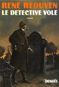 Le Détective volé : Edgar Poe et Sherlock Holmes