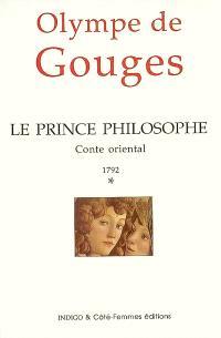 Le prince philosophe, 1792 : conte oriental. Volume 1