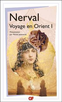 Le Voyage en Orient. Volume 1