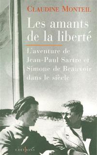 Les amants de la liberté : Jean-Paul Sartre, Simone de Beauvoir