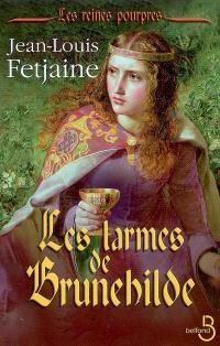 Les reines pourpres. Volume 2, Les larmes de Brunehilde