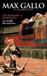 Les Romains. Volume 1, Spartacus : la révolte des esclaves