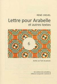 Lettre pour Arabelle : et autres textes : écrits sur l'art et proses