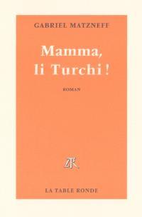 Mamma, li Turchi !