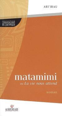 Matamimi ou La vie nous attend