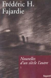Nouvelles d'un siècle l'autre. Volume 1