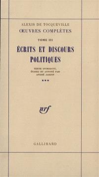 Oeuvres complètes. Volume 3-3, Ecrits et discours politiques
