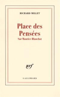 Place des pensées : sur Maurice Blanchot