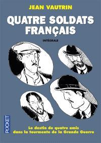 Quatre soldats français : l'intégrale