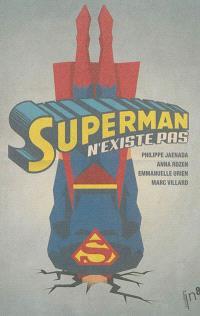Superman n'existe pas