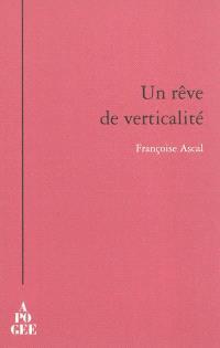 Un rêve de verticalité : journal de Rentilly, autour de Gaston Bachelard