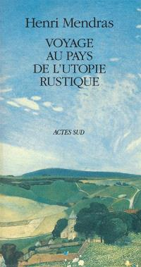Voyage au pays de l'utopie rustique
