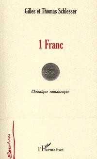 1 franc ou L'étonnante destinée de six grammes de nickel, de 1960 à 2002 : chronique romanesque