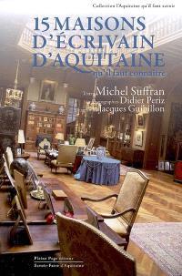 15 maisons d'écrivains d'Aquitaine qu'il faut connaître