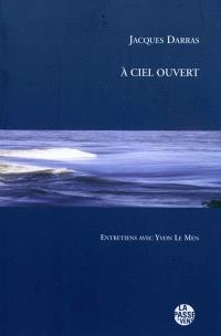 A ciel ouvert : entretiens avec Yvon Le Men