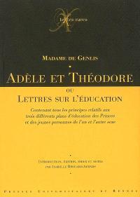 Adèle et Théodore ou Lettre sur l'éducation...