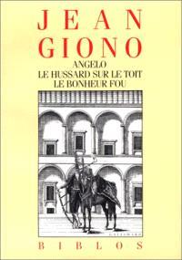 Angelo; Le Hussard sur le toit; Le Bonheur fou