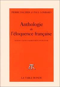 Anthologie de l'éloquence française : de Jean Calvin à Marguerite Yourcenar