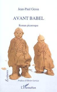Avant Babel : roman picaresque