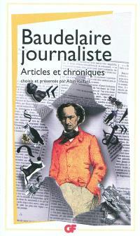 Baudelaire journaliste : articles et chroniques