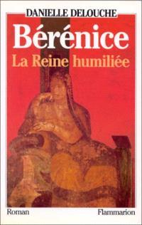 Bérénice : la reine humiliée