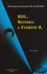 BHL, Bérénice et Frédéric B. : TGV roman