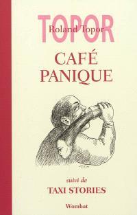 Café panique; Suivi de Taxi stories