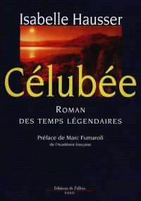 Célubée : roman des temps légendaires