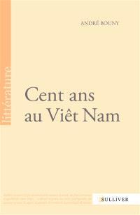 Cent ans au Viêt Nam