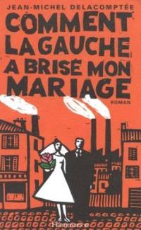 Comment la gauche a brisé mon mariage