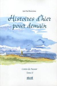 Contes du passeur. Volume 2, Histoires d'hier pour demain