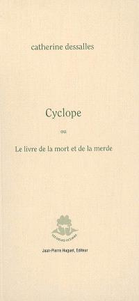 Cyclope ou Le livre de la mort et de la merde