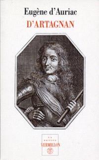D'Artagnan : capitaine-lieutenant des mousquetaires
