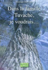 Dans la famille Tuvache, je voudrais...