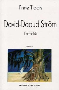 David-Daoud Ström, l'arraché