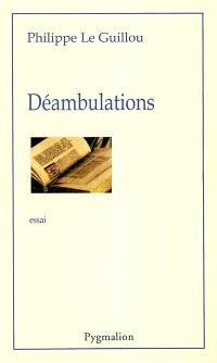 Déambulations. Volume 1