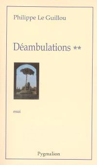 Déambulations. Volume 2