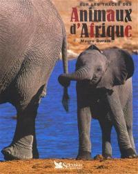Sur les traces des animaux d'Afrique